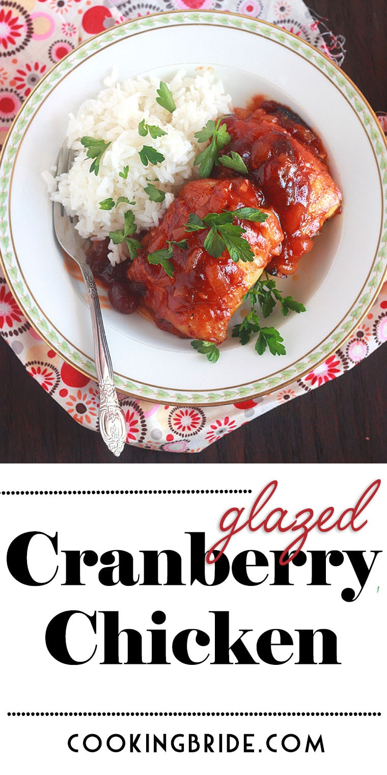 Glazed cranberry chicken is a festive, easy-to-prepare holiday meal. Chicken thighs are covered in a savory glaze of fresh cranberries, onion, and sage.