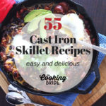 55 Easy and Delicious Cast Iron Skillet Recipes