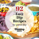 92 Easy Super Bowl Dip Recipes
