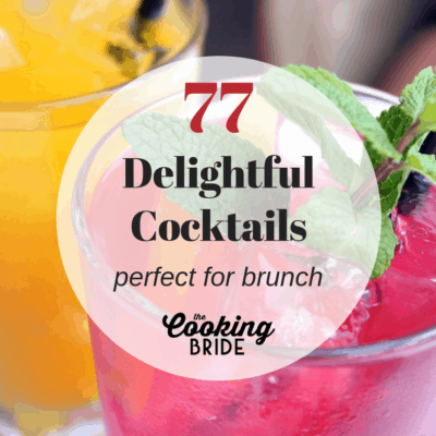 77 Delightful Cocktails Perfect for Brunch