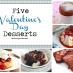 Five Valentine's Day Desserts